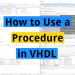 How to Use a Procedure in VHDL